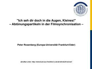 """""""Ich seh dir doch in die Augen, Kleines!""""  – Abtönungspartikeln in derFilmsynchronisation – Peter Rosenberg (Europa-Un"""