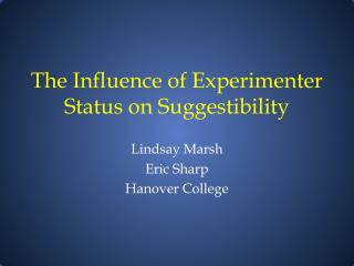 The Influence of Experimenter Status on Suggestibility