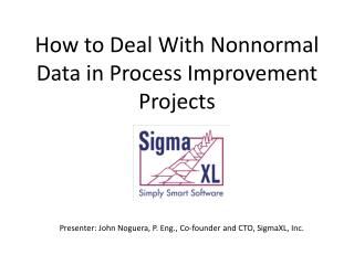 How to Deal With  Nonnormal  Data in Process Improvement Projects