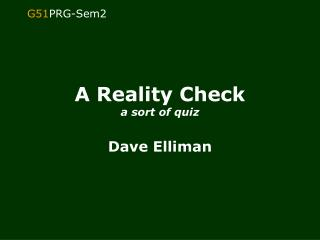 A Reality Check a sort of quiz