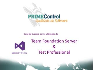 Case de Sucesso com a utilização do Team Foundation Server & Test Professional