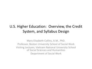 U.S. Higher Education:  Overview, the Credit System, and Syllabus Design