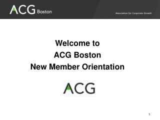 Welcome to  ACG Boston New Member Orientation