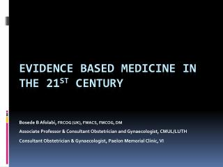 evidence based medicine IN THE 21 ST  CENTURY