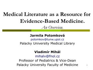 Medical Literature as a Resource for Evidence-Based Medicine. An Overview.
