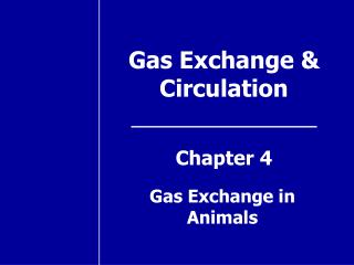 Gas Exchange & Circulation