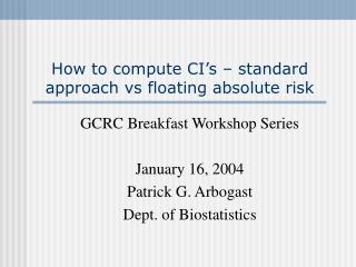 How to compute CI's – standard approach vs floating absolute risk