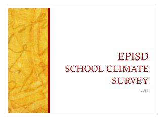 EPISD SCHOOL CLIMATE SURVEY