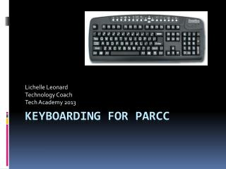 KEYBOARDING FOR PARCC
