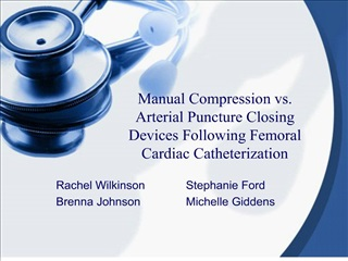 Manual Compression vs. Arterial Puncture Closing Devices Following Femoral  Cardiac Catheterization