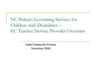 NC Policies Governing Services for Children with Disabilities –  EC Teacher/Service Provider Overview