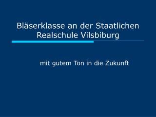 Bläserklasse an der Staatlichen Realschule Vilsbiburg