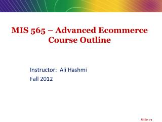 MIS 565 � Advanced Ecommerce Course Outline