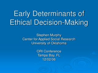 Early Determinants of Ethical Decision-Making
