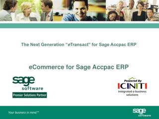 "The Next Generation "" e Transact"" for Sage Accpac ERP eCommerce for Sage Accpac ERP"