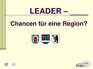 LEADER – Chancen für eine Region?