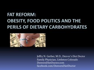 FAT REFORM: OBESITY, FOOD POLITICS AND THE PERILS OF DIETARY CARBOHYDRATES