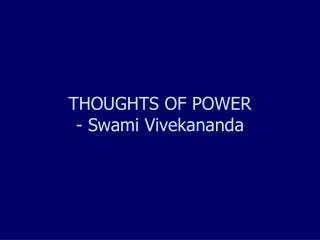 THOUGHTS OF POWER - Swami Vivekananda