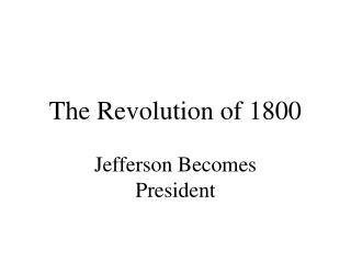 The Revolution of 1800