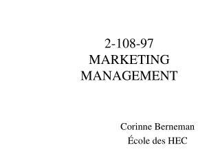2-108-97 MARKETING MANAGEMENT