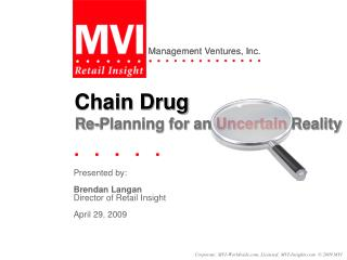 Presented by: Brendan Langan Director of Retail Insight April 29, 2009