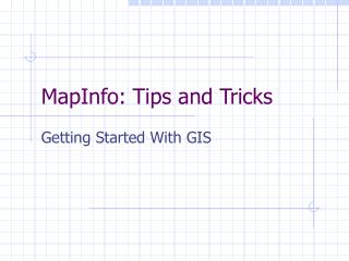 MapInfo: Tips and Tricks