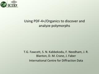Using PDF-4+/Organics to discover and analyze polymorphs