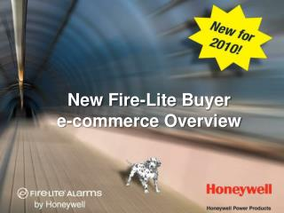 New Fire- Lite  Buyer e-commerce Overview