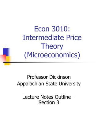 Econ 3010:  Intermediate Price Theory (Microeconomics)