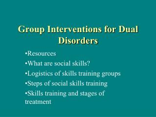 Group Interventions for Dual Disorders