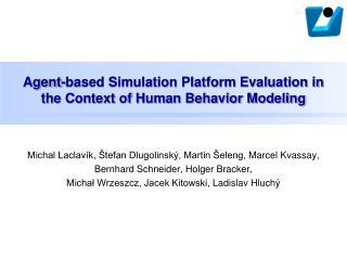Agent-based Simulation Platform Evaluation in the Context of Human Behavior Modeling