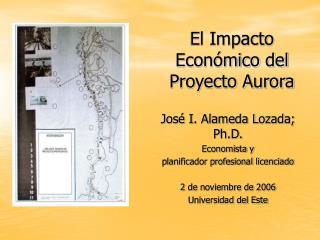 El Impacto Económico del Proyecto Aurora