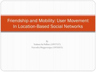 Friendship and Mobility: User Movement In Location-Based Social Networks