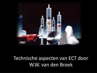 Technische aspecten van ECT door W.W. van den Broek