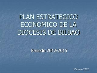 PLAN ESTRATEGICO ECONOMICO DE LA DIOCESIS DE BILBAO