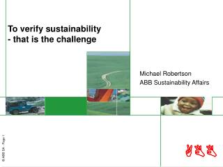 To verify sustainability - that is the challenge