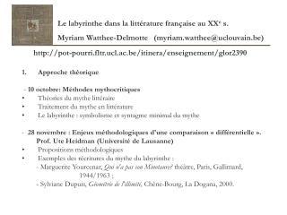 Le labyrinthe dans la littérature française au XX e  s.  Myriam Watthee-Delmotte    (myriam.watthee@uclouvain.be)