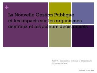 La Nouvelle Gestion Publique et les impacts sur les organismes centraux et les acteurs décisionnels