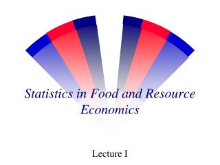 Statistics in Food and Resource Economics
