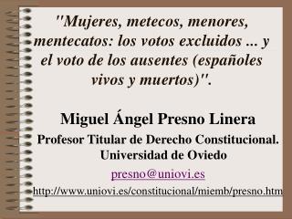 """""""Mujeres, metecos, menores, mentecatos: los votos excluidos ... y el voto de los ausentes (españoles vivos y muertos)""""."""