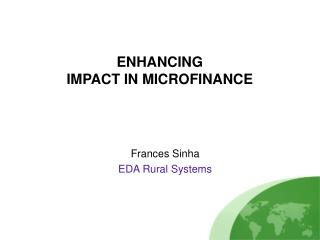 ENHANCING   IMPACT IN MICROFINANCE