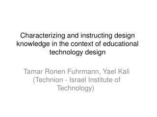 Characterizing and instructing design knowledge in the context of educational technology design