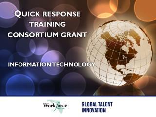 Quick response training consortium grant
