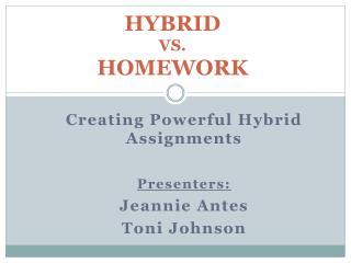 HYBRID  VS.  HOMEWORK