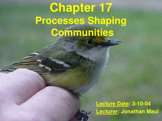 Chapter 17 Processes Shaping  Communities