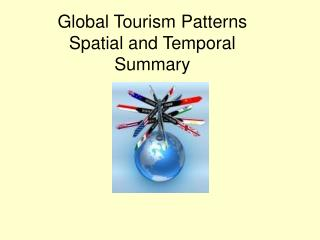 Global Tourism Patterns Spatial and Temporal Summary