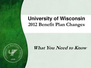 University of Wisconsin  2012 Benefit Plan Changes