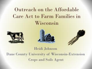 Outreach on the Affordable Care Act to Farm Families in Wisconsin