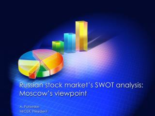 Russian stock market's SWOT analysis :  Moscow's viewpoint