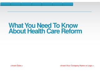 What You  N eed  T o  K now  A bout Health Care Reform